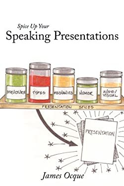 Spice Up Your Speaking Presentations 9781463405366