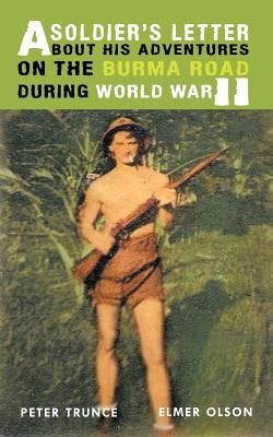 A Soldier's Letter about His Adventures on the Burma Road During World War II 9781463408435