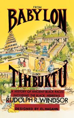 From Babylon to Timbuktu: A History of Ancient Black Races Including the Black Hebrews 9781463411299