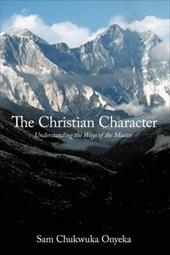 The Christian Character: Understanding the Ways of the Master