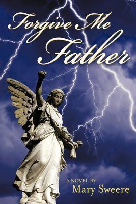 Forgive Me Father 9781463438227