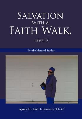 Salvation with a Faith Walk, Level 3: For the Matured Student 9781463442309