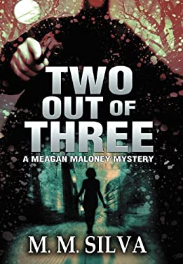 Two Out of Three: A Meagan Maloney Mystery 9781463442972