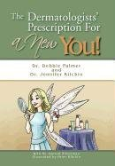 The Dermatologists' Prescription for a New You! 9781463447403