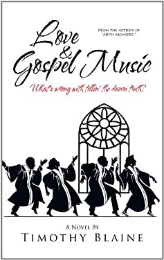 Love & Gospel Music: What's Wrong with Tellin' the Damn Truth? 9781463487362