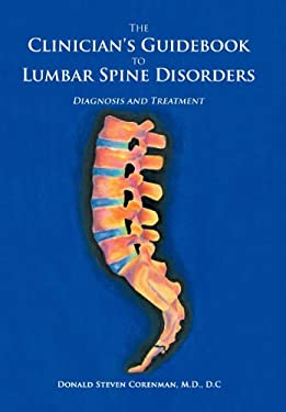 The Clinician's Guidebook to Lumbar Spine Disorders: Diagnosis & Treatment 9781463487614