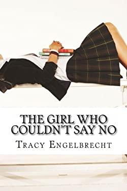 Girl Who Couldn't Say No : Memoir of a Teenage Mom