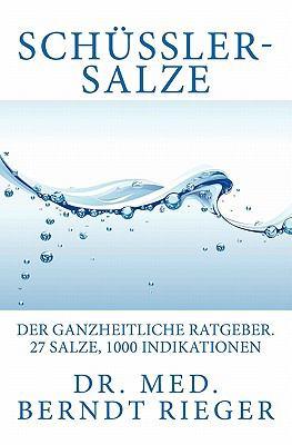 Sch Ler-Salze. Der Ganzheitliche Ratgeber. 27 Salze, 1000 Indikationen 9781463530075