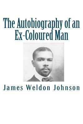 The Autobiography of an Ex-Coloured Man 9781463545567