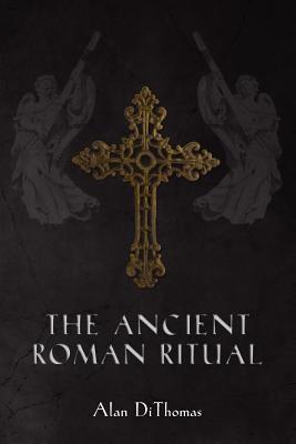 The Ancient Roman Ritual 9781463564537