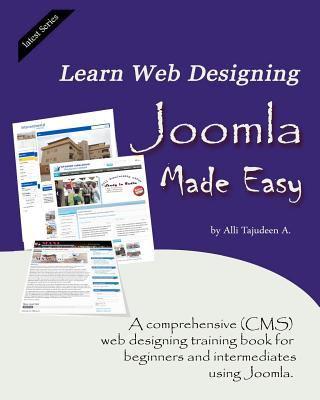 Learn Web Designing - Joomla Made Easy Mr Alli Tajudeen A, Mr Tajudeen Abiola Alli and Mr Nosirudeen Kehinde Agarawu