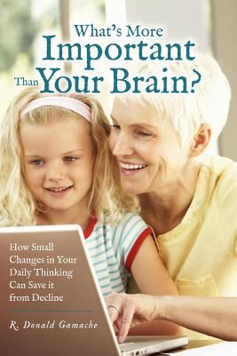 What's More Important Than Your Brain? 9781463598426