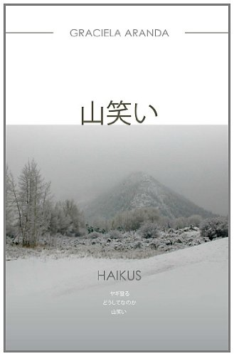 And the Mountain Laughs (Japanese Version) - Haikus 9781463646479