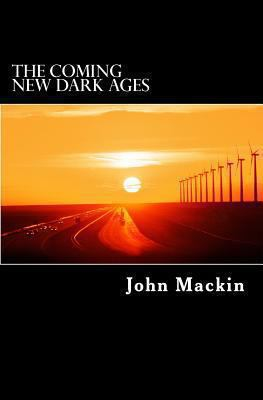 The Coming New Dark Ages 9781463665418