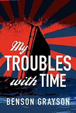 My Troubles with Time 9781463670719