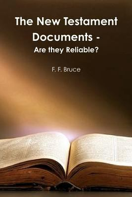 The New Testament Documents: Are They Reliable? 9781463695545