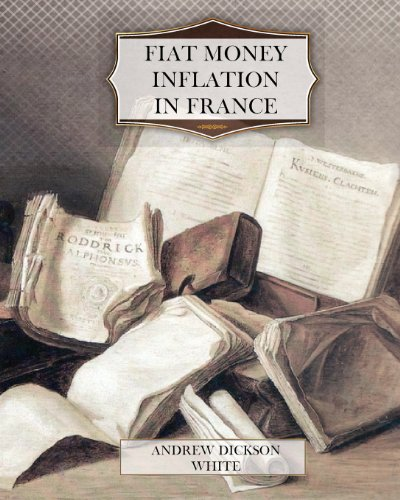 Fiat Money Inflation in France 9781463705435