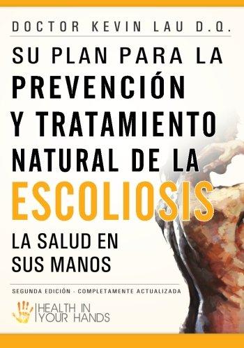 Su Plan Para La Prevenci N y Tratamiento Natural de La Escoliosis 9781463707149
