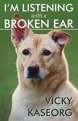 I'm Listening with a Broken Ear 9781463711047
