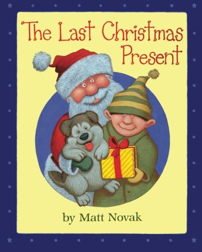 The Last Christmas Present 9781463718565