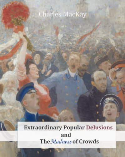 Extraordinary Popular Delusions and the Madness of Crowds 9781463740511