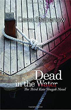 Dead in the Water: A Kate Shugak Mystery (Kate Shugak Mysteries) 9781464200830