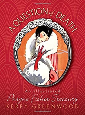 A Question of Death: An Illustrated Phryne Fisher Anthology (Phryne Fisher Mysteries)