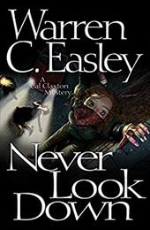Never Look Down: A Cal Claxton Oregon Mystery (Cal Claxton Oregon Mysteries) 23114386