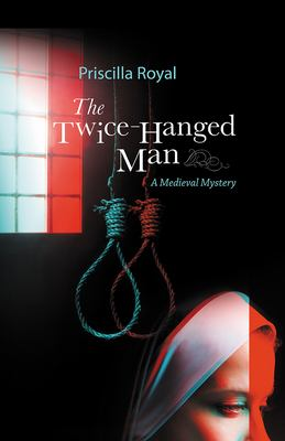 The Twice-Hanged Man (Medieval Mysteries)