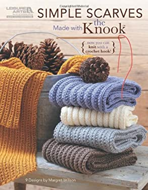 Simple Scarves Made with the Knook 9781464701924
