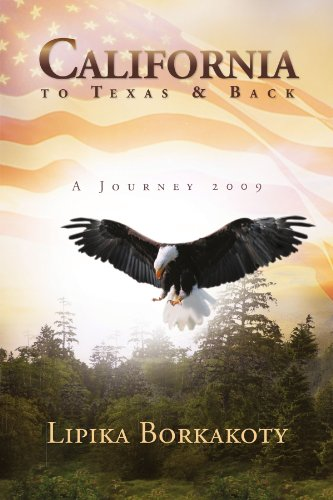 California to Texas & Back: A Journey 2009 9781465307330