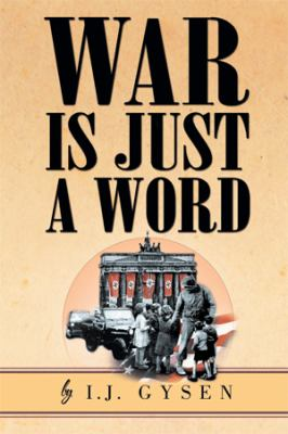 War Is Just a Word 9781465336330
