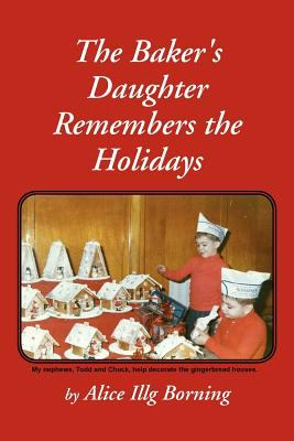 The Baker's Daughter Remembers the Holidays 9781465376244