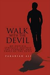 Walk With The Devil: My Endless Struggle Against The Cunning And Traps Of The Devil 20334744