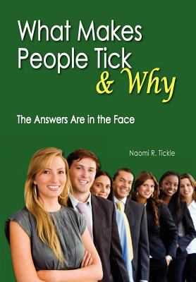 What Makes People Tick and Why: The Answers Are in the Face 9781465399526