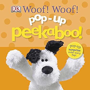 Pop-up Peekaboo: Woof! Woof!
