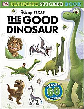 Ultimate Sticker Book: The Good Dinosaur (Ultimate Sticker Books)