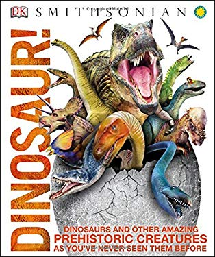 Dinosaur!: Dinosaurs and Other Amazing Prehistoric Creatures as You've Never Seen Them Befo (Knowledge Encyclopedias)