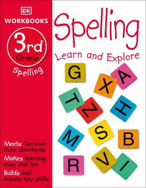 DK Workbooks: Spelling, Third Grade