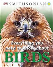 Everything You Need to Know About Birds (Everything You Need Know) 23045236