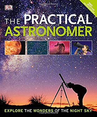 The Practical Astronomer, 2nd Edition: Explore the Wonders of the Night Sky