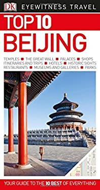 Top 10 Beijing (Eyewitness Top 10 Travel Guide)