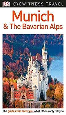 DK Eyewitness Travel Guide Munich & the Bavarian Alps