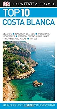 Top 10 Costa Blanca (Eyewitness Top 10 Travel Guide)