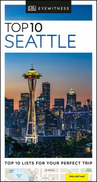 Top 10 Seattle (Eyewitness Top 10 Travel Guide)