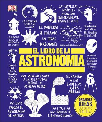 El Libro de la Astronoma (Big Ideas Simply Explained) (Spanish Edition)