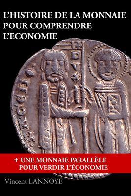 L'Histoire de La Monnaie Pour Comprendre L' Conomie 9781466200326