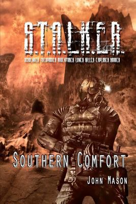 S.T.A.L.K.E.R. Southern Comfort 9781466220720