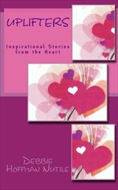 Uplifters Inspirational Stories from the Heart 14687618