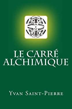 Le Carr Alchimique 9781466269699